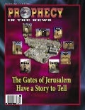 The Gates Of Jerusalem Have A Story To Tell  -   Prpphecy in the News Magazine -  June  2006