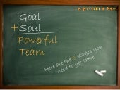 The Goal and Soul of Powerful Teams