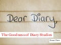 The Goodness Of Diary Studies