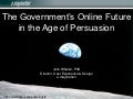 The government's online future in the age of persuasive design