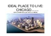 The Ideal Place To Live  Chicago