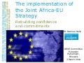 The Implementation of the Joint Africa-EU Strategy: rebuilding confidence and commitments