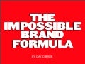 How to Create an Impossibly Great Brand by David Brier