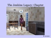 The Jenkins Legacy: Chapter Three