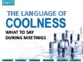 The Language of Coolness - What to Say During Meetings