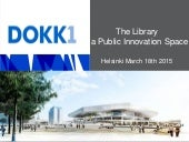 The library   a public innovation space helsinki 18.3.15