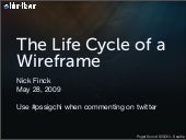The Life Cycle of a Wireframe