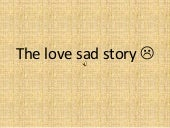 The Love Sad Story 