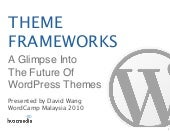 Theme Frameworks: The Future Of Wor...