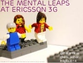 The Mental Leaps at Ericsson 3G