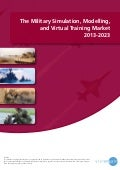 The military simulation, modelling, and virtual training market 2013 2023