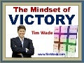 The Mindset of Victory - Tim Wade (www.timwade.com)