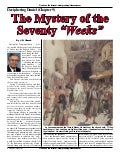 The Mystery of The Seventy Weeks -  Prophecy In The News Magazine -  December 2007