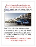 The N Charlotte Toyota corolla and Camry are America's best selling cars!