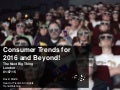 Consumer Trends for 2016 and Beyond! David Mattin, Head of Trends, TrendWatching