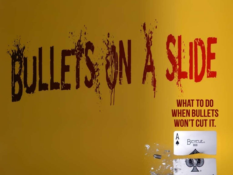 The no bullet bullet slide