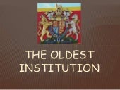 The oldest institution