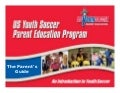 The Parents Guide An Introduction To Youth Soccer