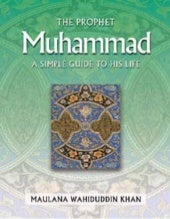 The Prophet Muhammad : A Simple Gui...