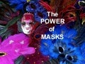 The power of masks