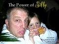 The Power of Silly
