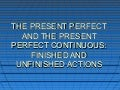 THE PRESENT PERFECT AND THE PRESENT PERFECT CONTINUOUS - Senac Upper Intermediate