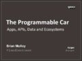 The Programmable Car - Apps, APIs, Data and Ecosystems