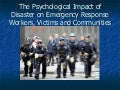 The Psychological Impact Of Disaster On Emergency Response