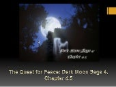 The Quest for Peace:  Dark Moon Sag...