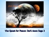 The Quest for Peace: Dark Moon Saga 3