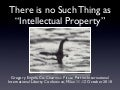 "There is No Such Thing as ""Intellectual Property"""
