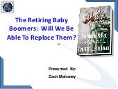 The retiring baby boomers zach mahaney