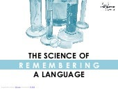 The Science of Remembering a Language