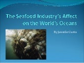 The seafood industry's affect on th...