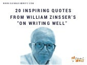 "20 Inspiring Quotes From William Zinsser's ""On Writing Well"""