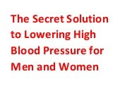 The Secret Solution to Lowering High Blood Pressure for Men and Women