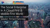 The Social Enterprise In A Cloud First And Mobile First World
