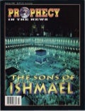 The Sons Of Ishmael -  Prophecy in the News Magazine -  Feb 1998