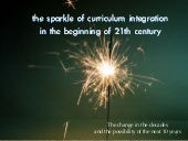 The sparkle of curriculum integration in the beginning of 21th century in Taiwan 21世紀初,台灣教育課程統整精神的曇花一現