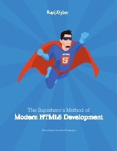 The Superhero's Method of Modern HTML5 Development by RapidValue Solutions