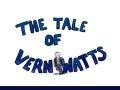 The Tale of Vern Watts