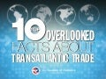 The 10 Most Overlooked Facts About Transatlantic Trade