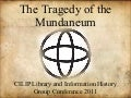 The Tragedy of the Mundaneum