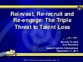 Reinvest, Re-recruit and Re-engage: The Triple Threat to Talent Loss