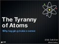The  Tyranny Of  Atoms