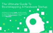 Your ultimate guide to bootstrapping a hardware startup!