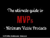 The ultimate guide to minimum viable products