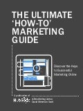 The ultimate how_to_marketing_guide_april2012