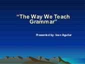 The way we teach grammar