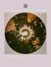The Weapons of Our Warfare - K. Bauer